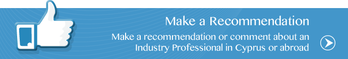 Make a recommendation or comment about an Industry Professional in Cyprus or abroad.